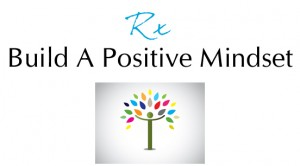 Rx Build Positive Mindset copy